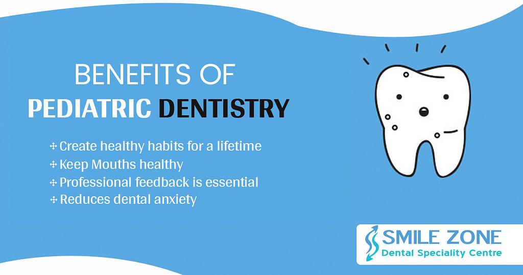 Benefits of Pediatric dentistry