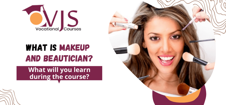 What is makeup and beautician What will you learn during the course