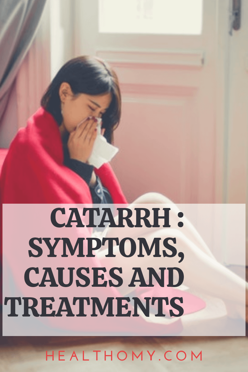 Catarrh symptoms, causes and treatments